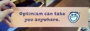 Optimism: Good anytime, anywhere.